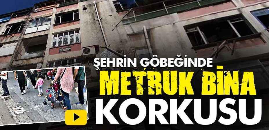 Şehrin göbeğindeki metruk bina korku saçmaya devam ediyor