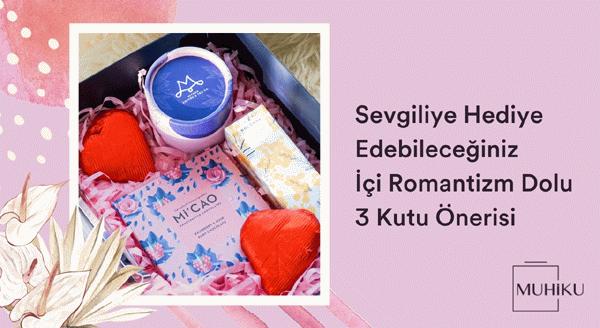 Sevgiliye hediye edebileceğiniz içi romantizm dolu 3 kutu