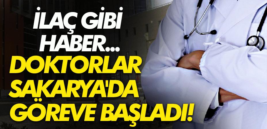 Ataması yapılan doktorlar Sakarya'da göreve başladı!