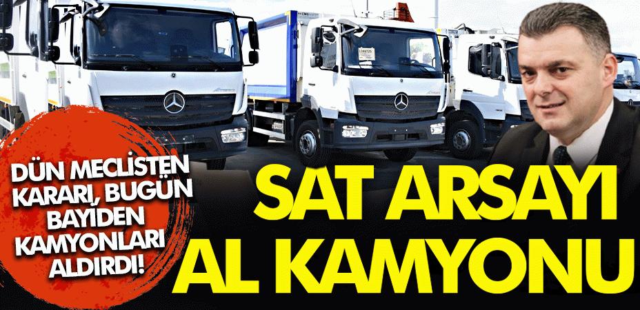 Dün meclisten kararı, bugün bayiden kamyonları aldırdı! Sat arsayı al kamyonu...