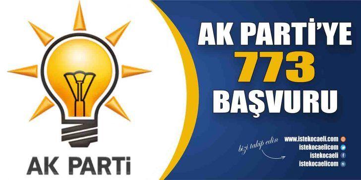 AK Parti'ye 773 başvuru