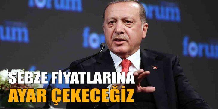 """Erdoğan; """"Sebze Fiyatlarına Ayar Çekeceğiz."""""""