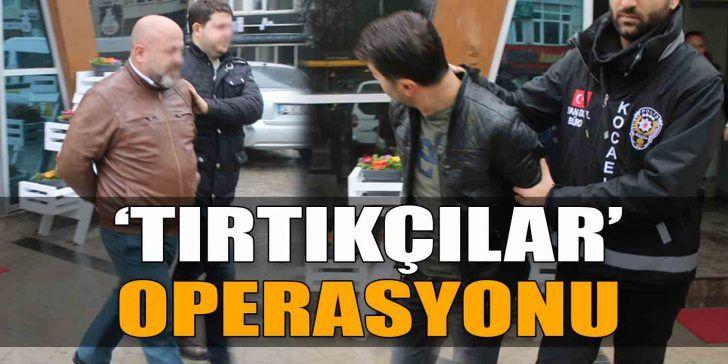 Kocaeli'de Büyük Operasyon; 10 Gözaltı