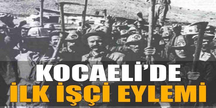 Kocaeli'de İlk İşçi Eylemi 1872'de Gerçekleşti
