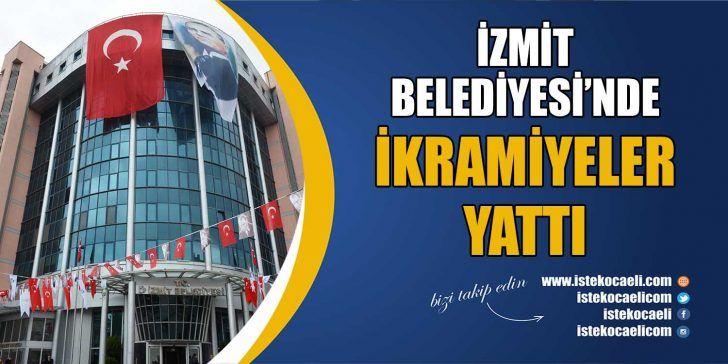 İzmit Belediyesi'nde İkramiyeler Ödendi