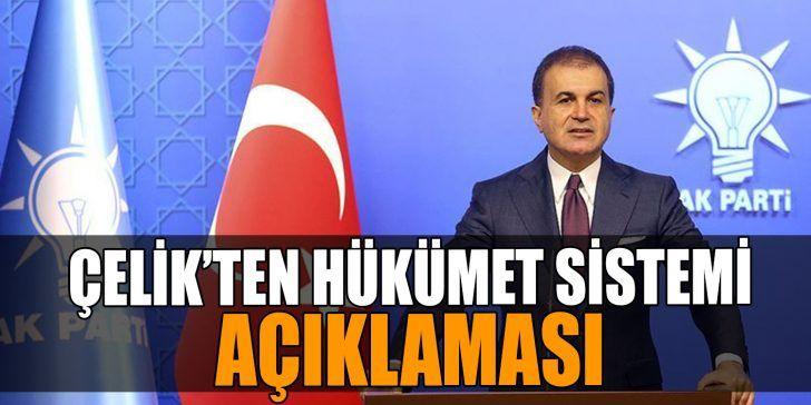 AK Parti Sözcüsü Çelik'ten Açıklama