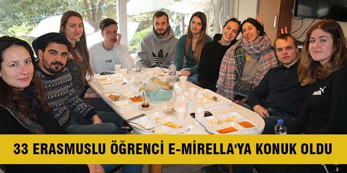 33 Erasmuslu öğrenci E-Mirella'ya konuk oldu