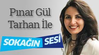 Pınar Gül Tarhan ile Sokağın Sesi