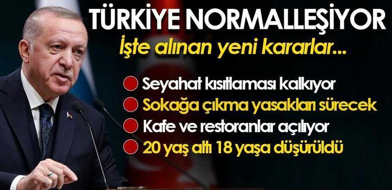 Türkiye normalleşiyor! İşte Erdoğan'ın açıkladığı yeni kararlar