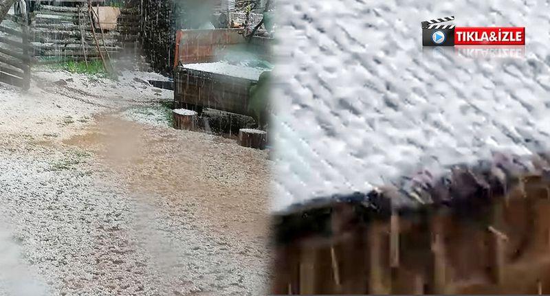 Yüksek kesimlerdeki mahallerde şiddetli dolu yağışı etkili oldu