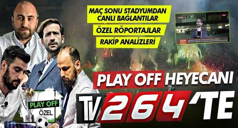Sakaryaspor'un Play-Off  heyecanı bugün Tv264'te yaşanacak!