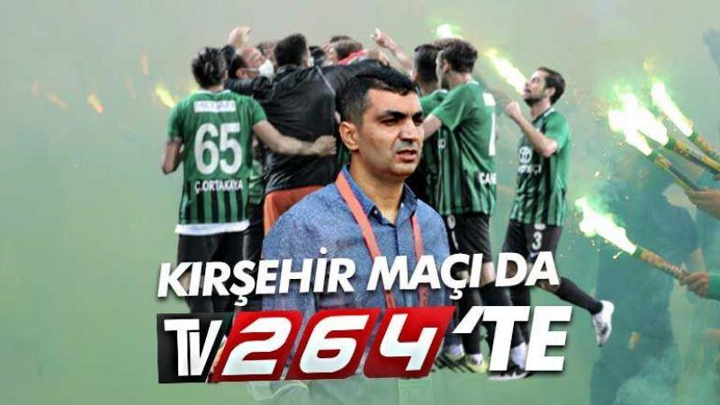 Yeşil siyah heyecan devam ediyor! Kırşehir maçı da Tv264'te