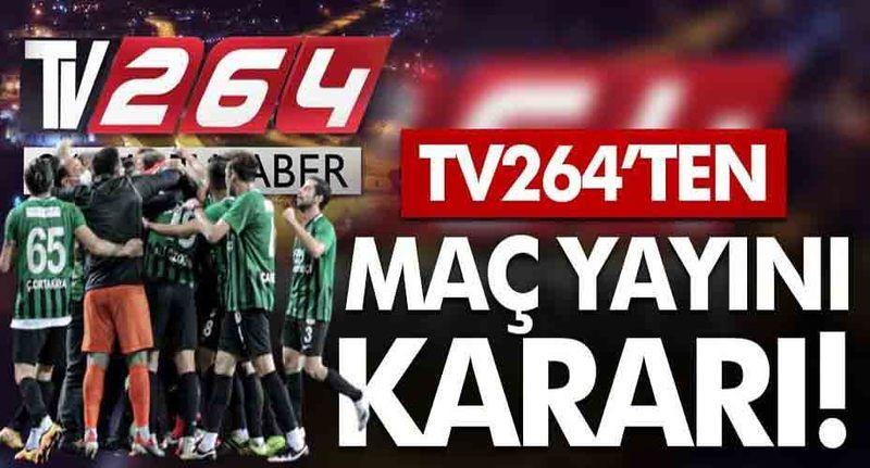 Tv264'ten son dakika maç yayını kararı!