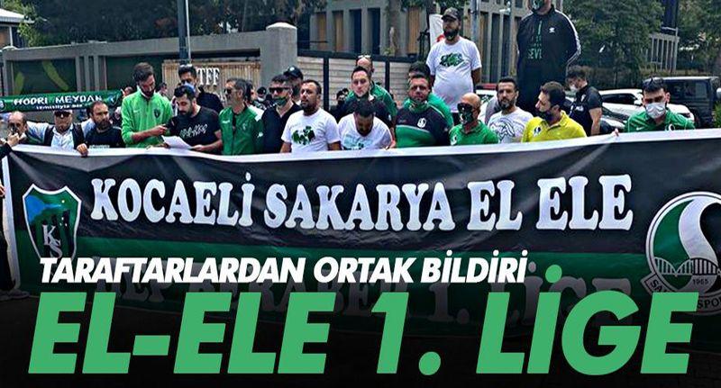 """Sakarya ve Kocaeli taraftarlarından ortak bildiri: """" El-ele 1. Lig'e """""""