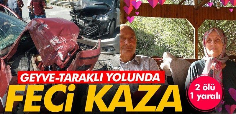 Geyve-Taraklı yolunda feci kaza! Karı koca ödü 1 kişi yaralandı