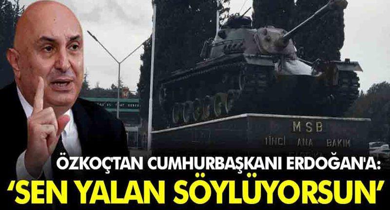 """CHP'li Özkoç'tan Cumhurbaşkanı Erdoğan'a """"Sen yalan söylüyorsun"""""""