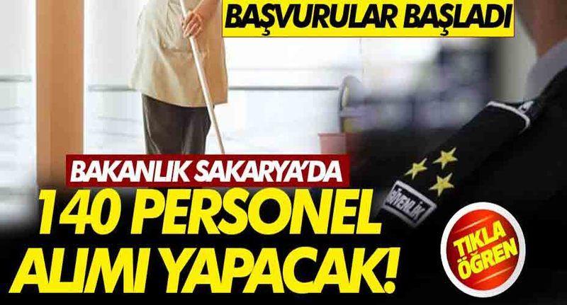 Bakanlık Sakarya'da 140 personel alımı yapacak! Başvurular başladı