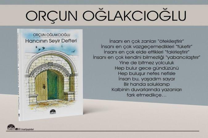 "İş insanı Orçun Oğlakcıoğlu'nun,  üçüncü kitabı ""Hancının Seyir Defteri"" çıktı"