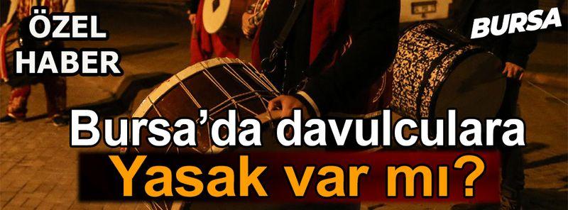 Bursa'da ramazan davulcuları koronavirüs yasaklarına takılacak mı?