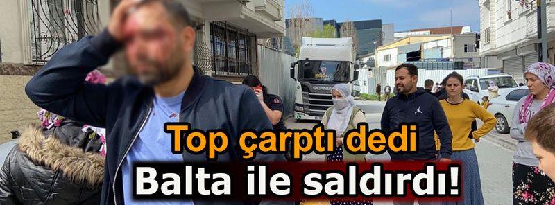 İstanbul'da baltalı sopalı kavga: 5 kişi yaralandı