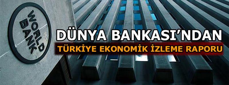 Dünya Bankası'ndan Türkiye değerlendirmesi