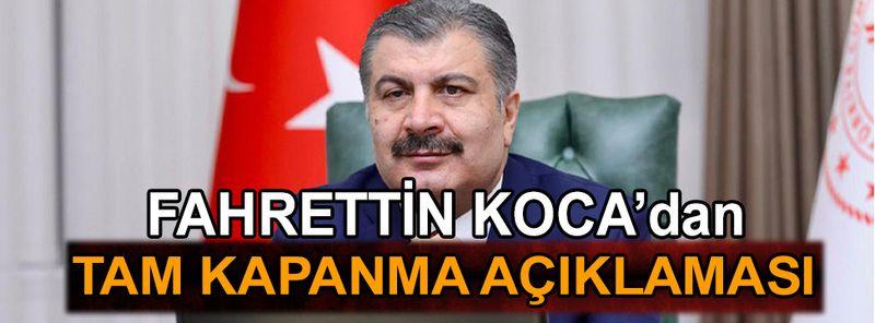 Fahrettin Koca'dan tam kapanma açıklaması
