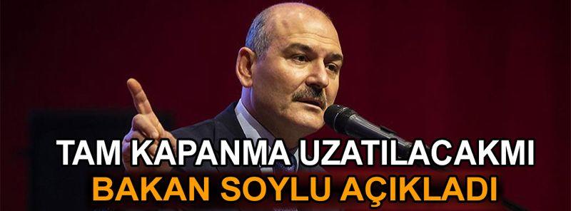 Süleyman Soylu'dan tam kapanma açıklaması