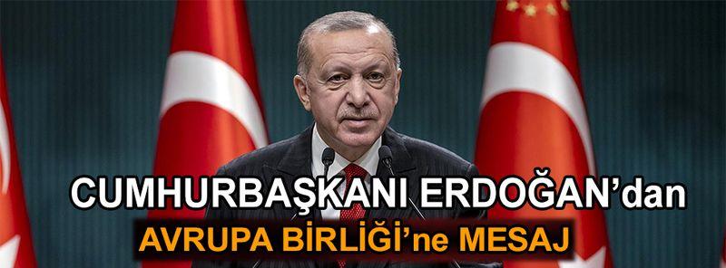 Cumhurbaşkanı Erdoğan'dan AB mesajı