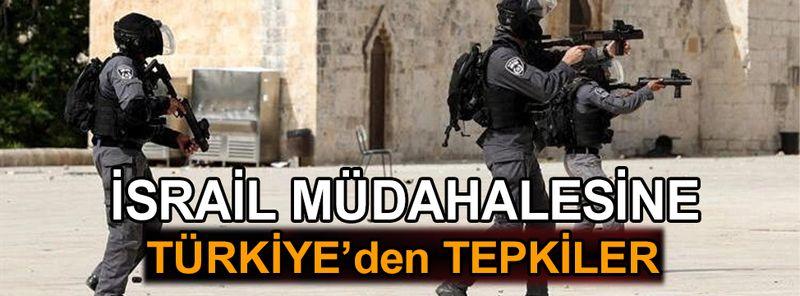 İsrail'in müdahalesine Türkiye'den sert tepki