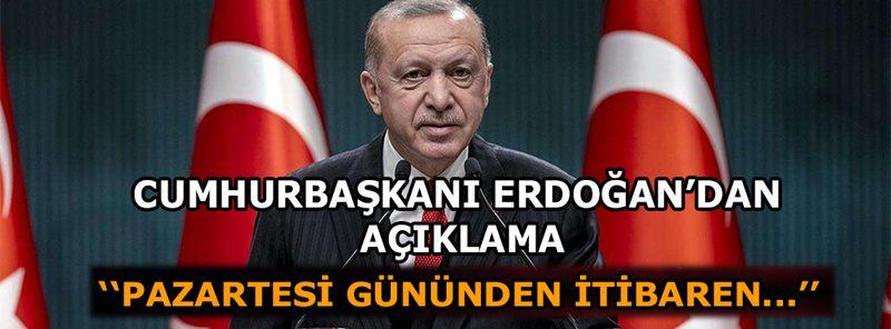 Cumhurbaşkanı Erdoğan'dan ''kademeli normalleşme'' açıklaması