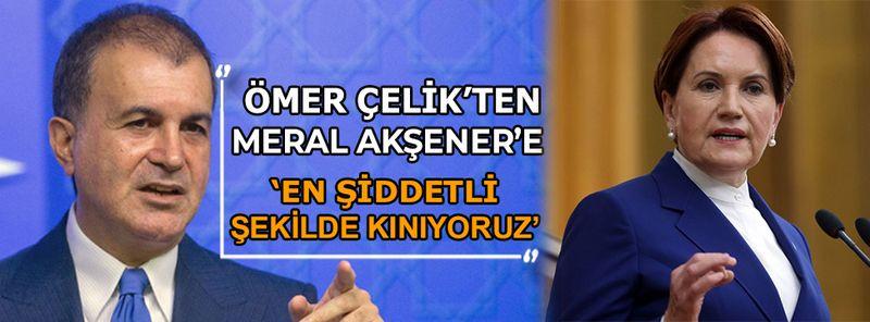 AK Parti Sözcüsü Çelik'ten Meral Akşener'e tepki