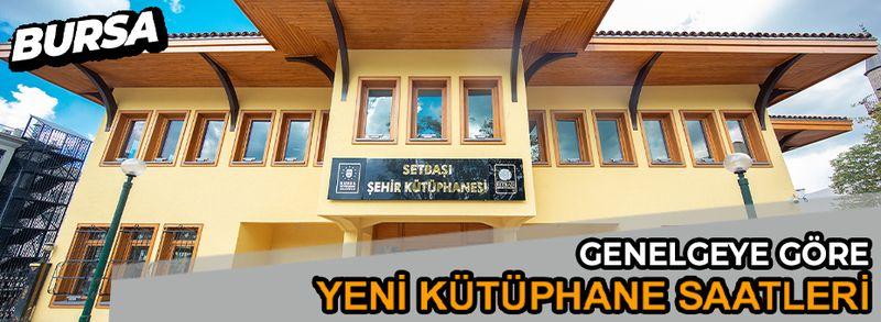 Bursa'da kütüphane saatleri yeniden düzenlendi