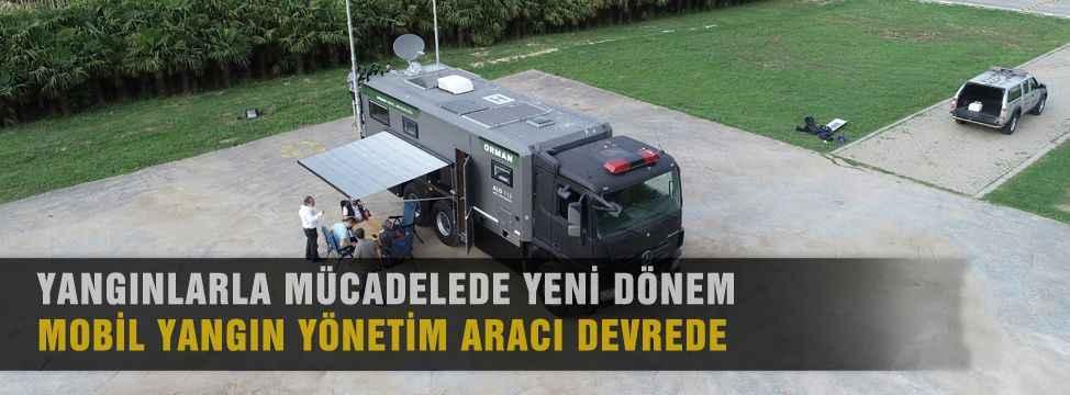Bursa'da yangınlar 'mobil yangın denetim aracı' ile koordine ediliyor