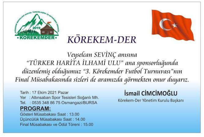 Türker Harita İlhami Ulu ana sponsorluğunda gerçekleştirilecek 3. Körekemder Futbol Turnuvası'nda hafta sonu final maçı oynanacak. Veyselcan Sevinç an