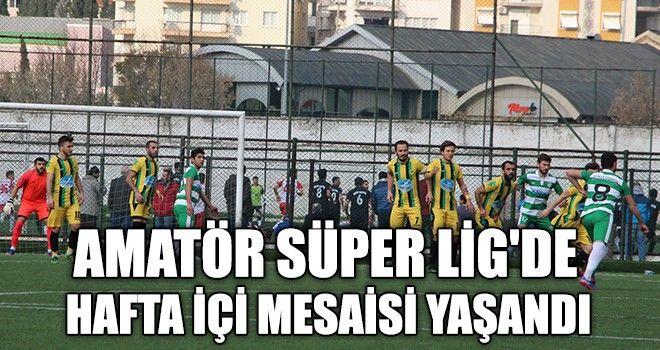 Amatör Süper Ligde, Hafta İçi Mesaisi Yaşandı
