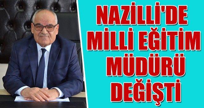 Nazilli'de Milli Eğitim Müdürü değişti