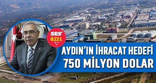 Aydının İhracat Hedefi 750 Milyon Dolar