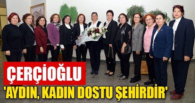 Çerçioğlu: Aydın, Kadın Dostu Şehirdir