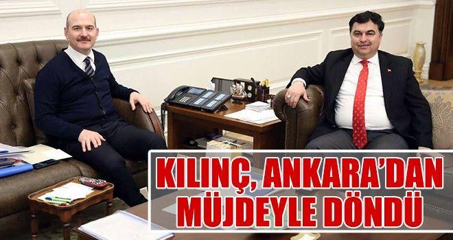 Kılınç, Ankaradan Müjdeyle Döndü