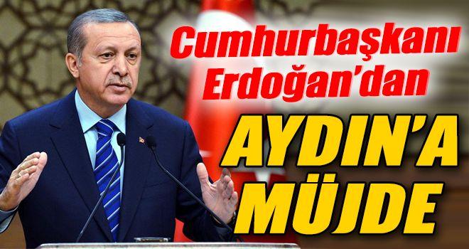 Cumhurbaşkanı Erdoğandan Aydına Müjde
