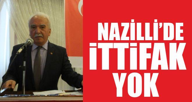 Nazilli'de ittifak yok