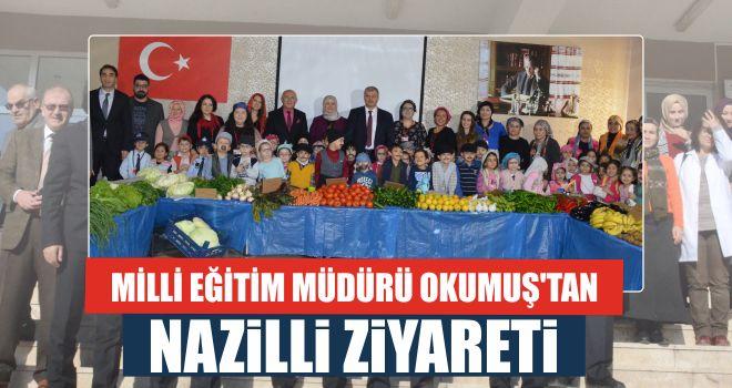 Milli Eğitim Müdürü Okumuş'tan Nazilli ziyareti