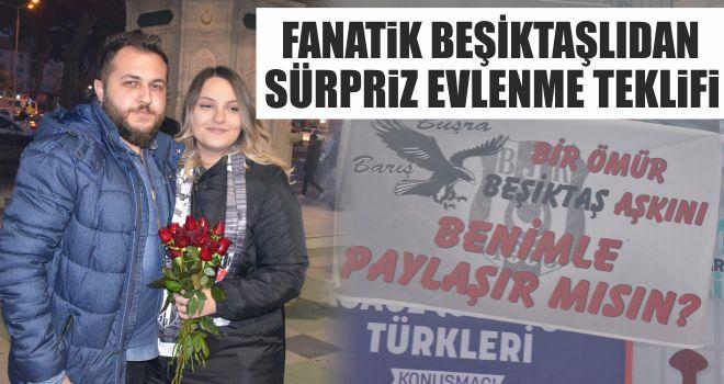 Fanatik Beşiktaşlıdan sürpriz evlenme teklifi