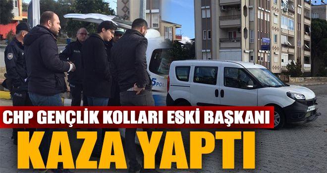 CHP Gençlik Kolları eski Başkanı kaza yaptı