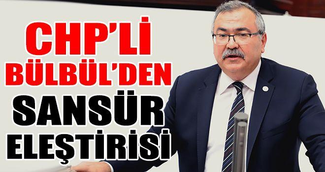 CHP'li Bülbül'den sansür eleştirisi