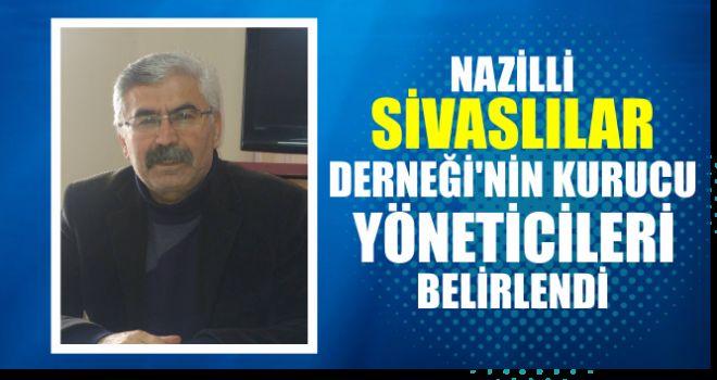 Nazilli Sivaslılar Derneği'nin kurucu yöneticileri belirlendi