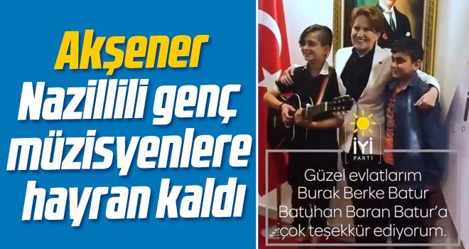 Akşener, Nazillili genç müzisyenlere hayran kaldı