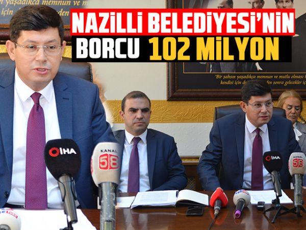 Nazilli Belediyesi'nin borcu 102 milyon