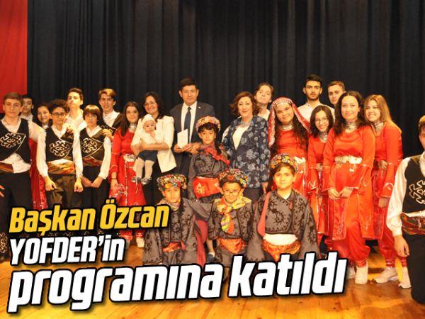 Başkan Özcan, YOFDER'in programına katıldı