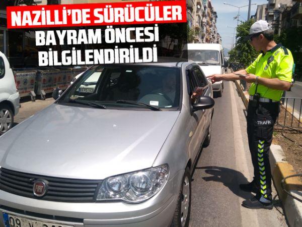 Nazilli'de sürücüler bayram öncesi bilgilendirildi